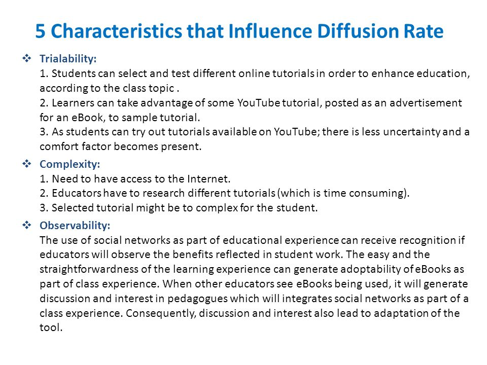 5 Characteristics that Influence Diffusion Rate  Trialability: 1.