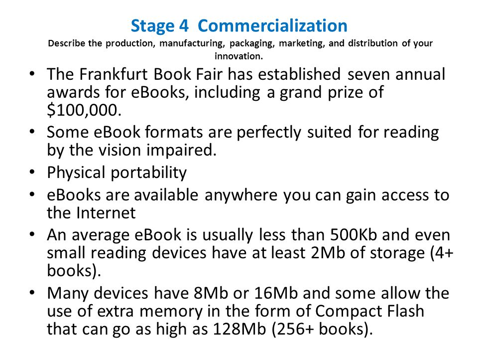 Stage 4 Commercialization Describe the production, manufacturing, packaging, marketing, and distribution of your innovation. The Frankfurt Book Fair h