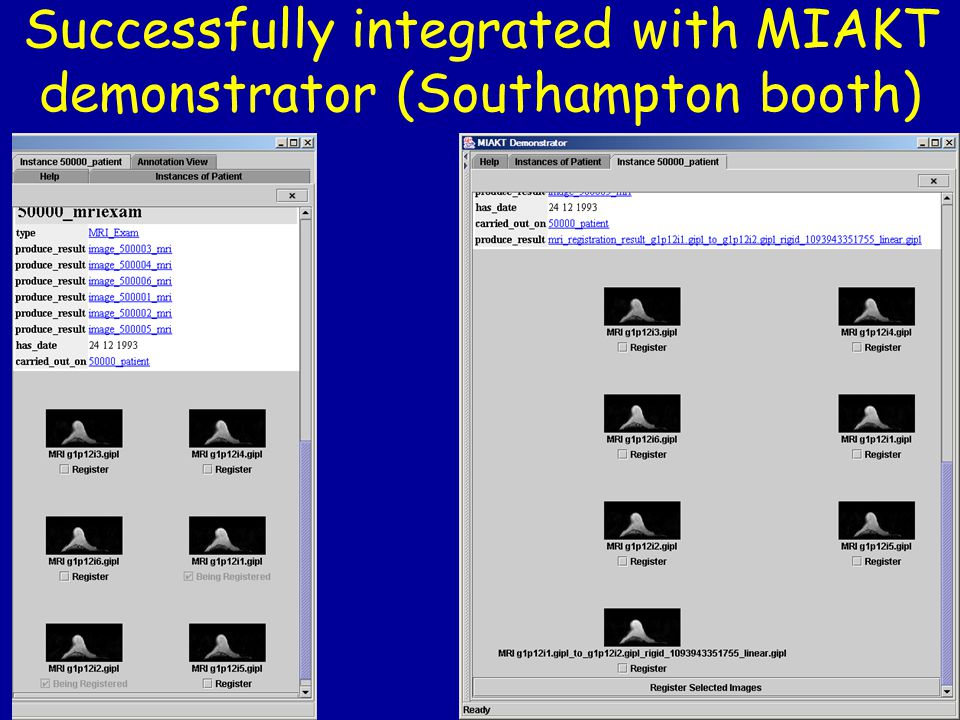 Successfully integrated with MIAKT demonstrator (Southampton booth)