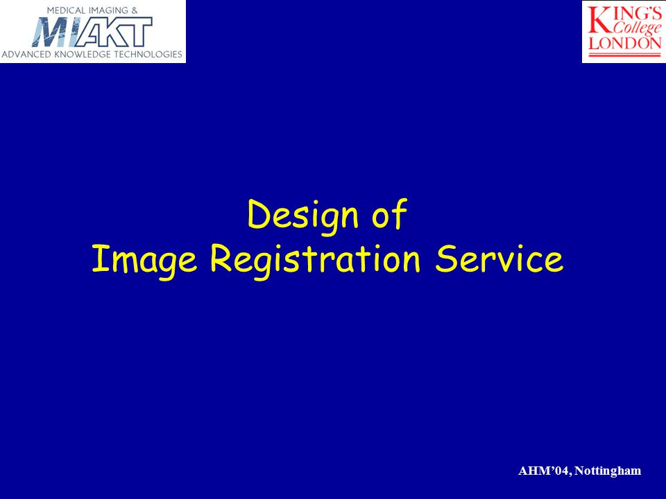 AHM'04, Nottingham Image Registration Technique  Non-rigid registration is based on evenly spaced control points interpolated by B-Splines Rueckert D.