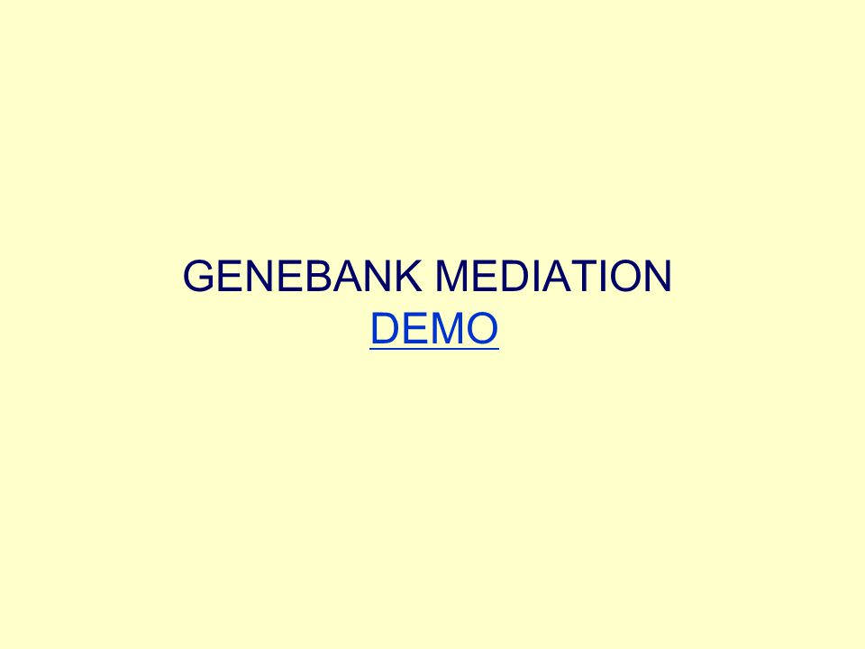 GENEBANK MEDIATION DEMO