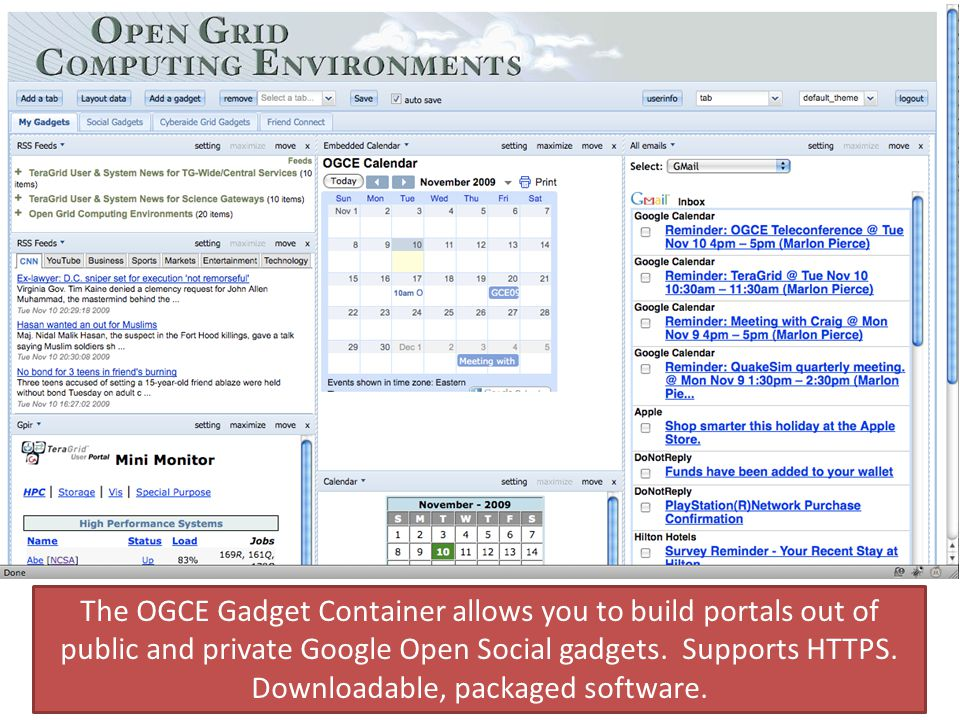The OGCE Gadget Container allows you to build portals out of public and private Google Open Social gadgets.
