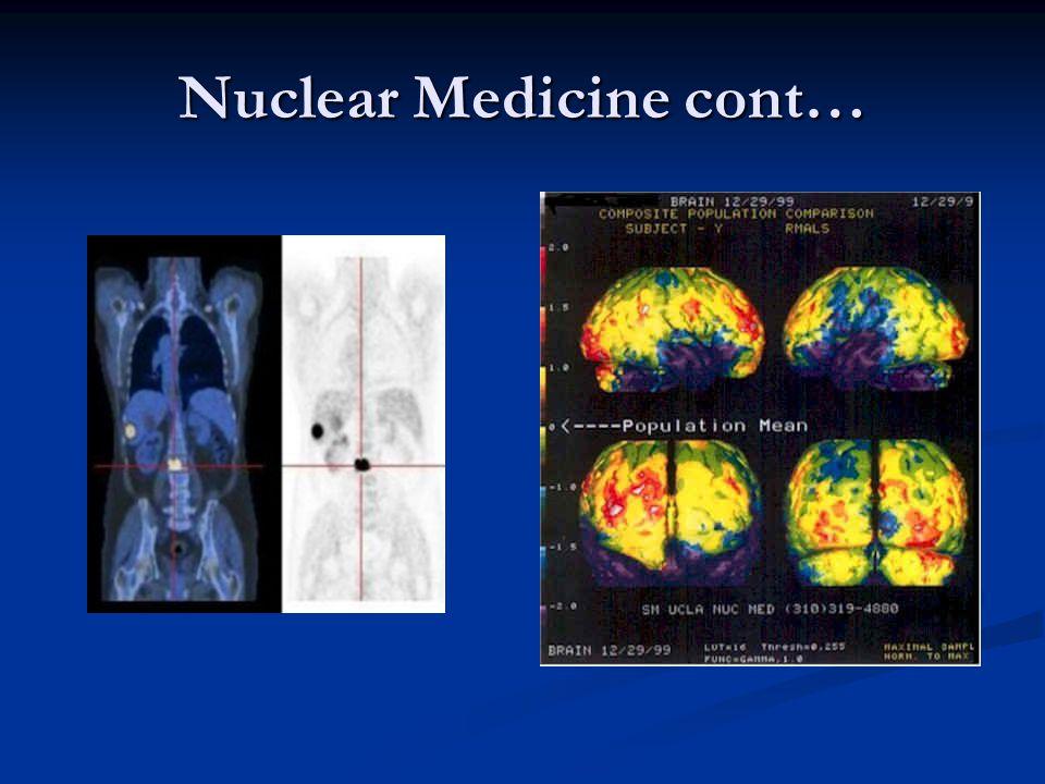 Nuclear Medicine cont…