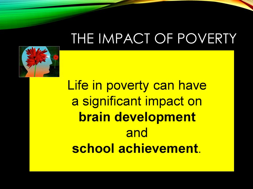 THE IMPACT OF POVERTY