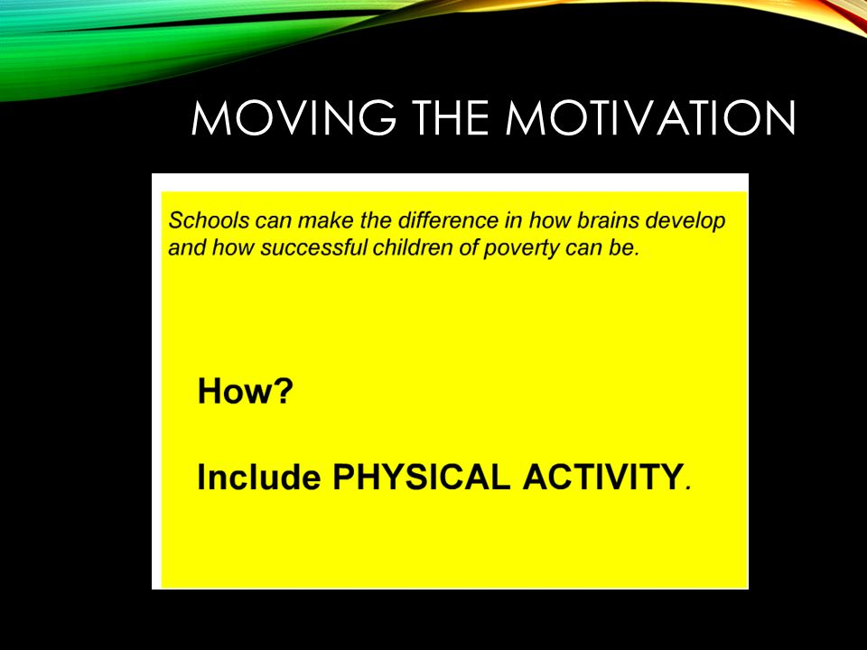 MOVING THE MOTIVATION