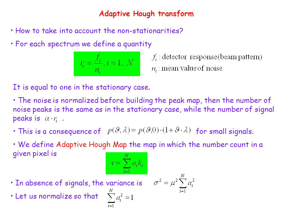 Adaptive Hough transform How to take into account the non-stationarities.