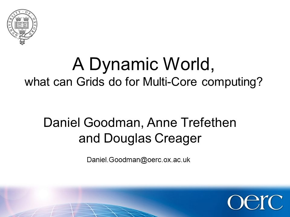A Dynamic World, what can Grids do for Multi-Core computing.