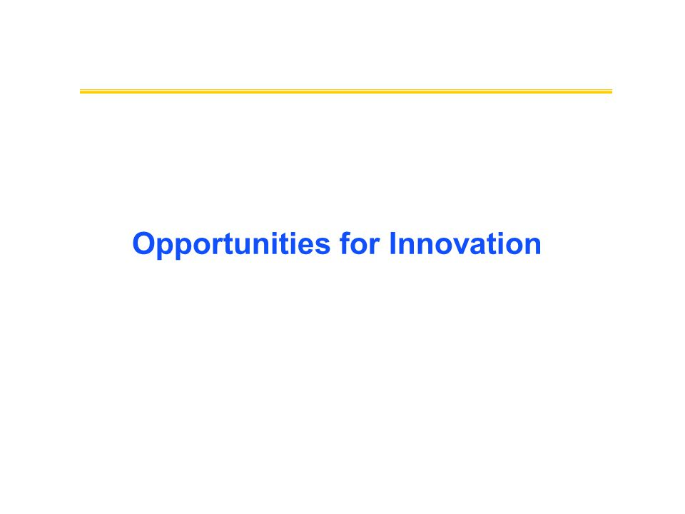 Opportunities for Innovation
