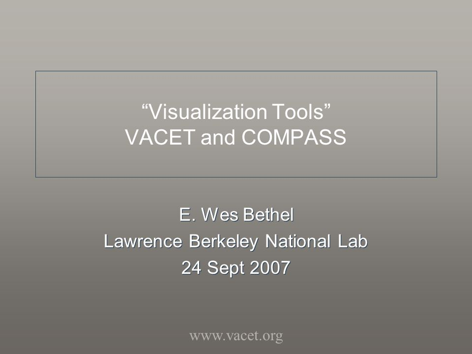 Visualization Tools VACET and COMPASS E.