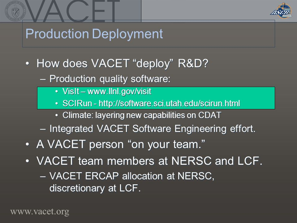 www.vacet.org Production Deployment How does VACET deploy R&D.
