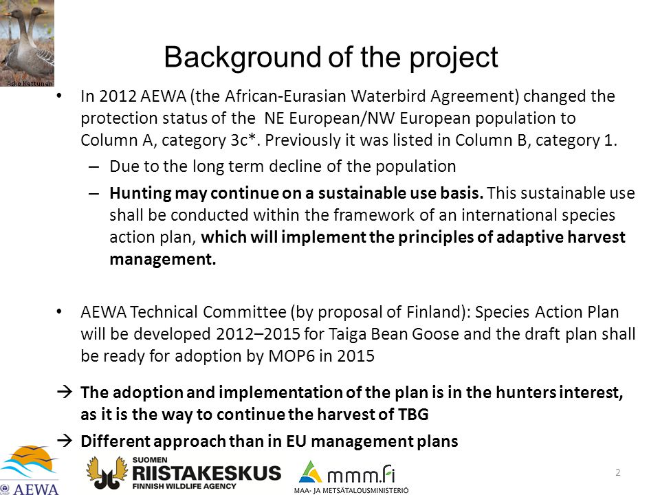 Background of the project In 2012 AEWA (the African-Eurasian Waterbird Agreement) changed the protection status of the NE European/NW European population to Column A, category 3c*.