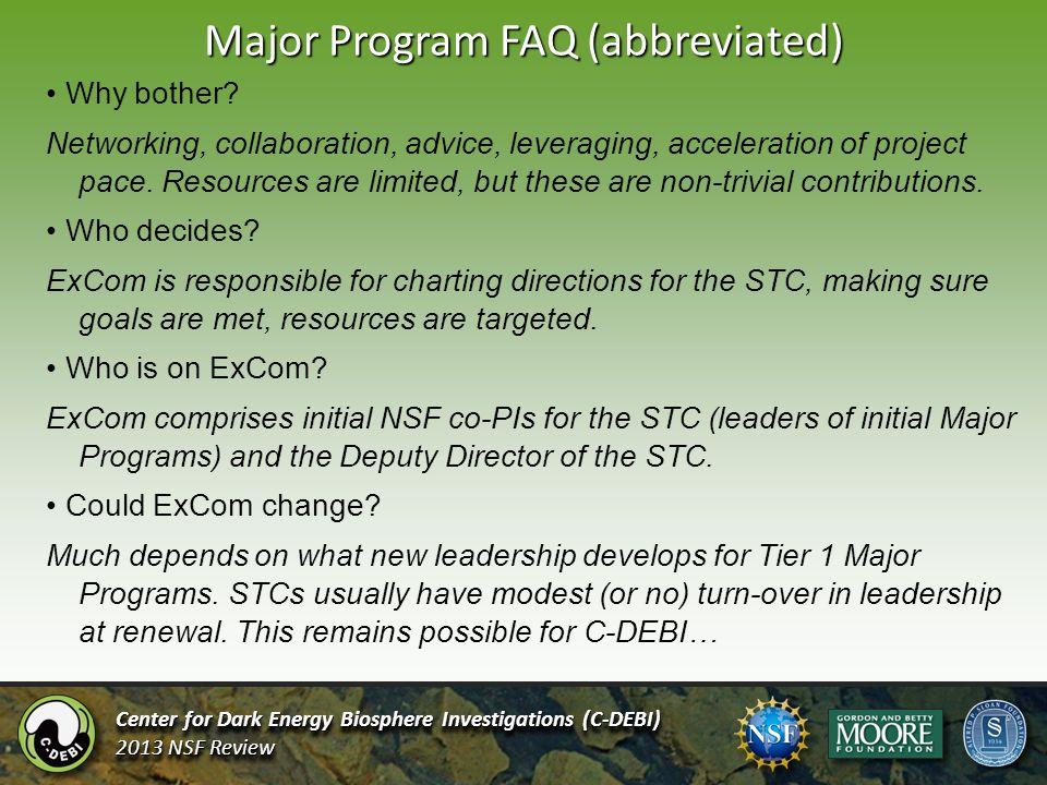 Major Program FAQ (abbreviated) Center for Dark Energy Biosphere Investigations (C-DEBI) 2013 NSF Review Center for Dark Energy Biosphere Investigatio
