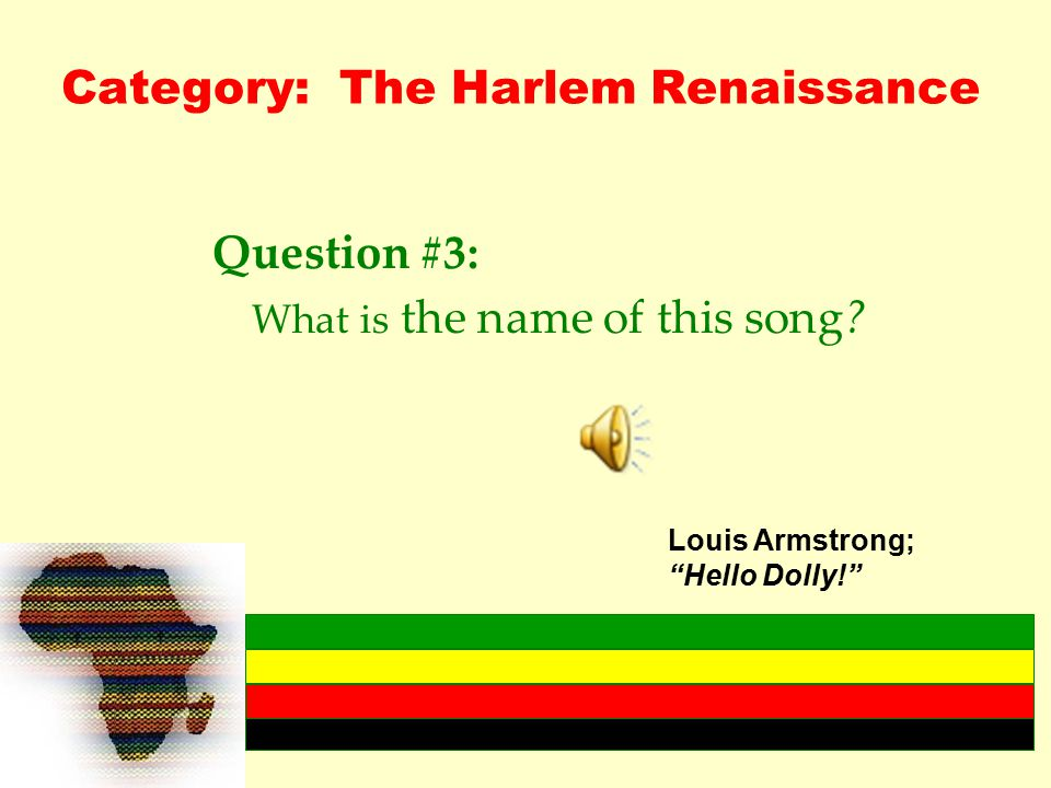 Category: The Harlem Renaissance Question #3: What is the name of this song.