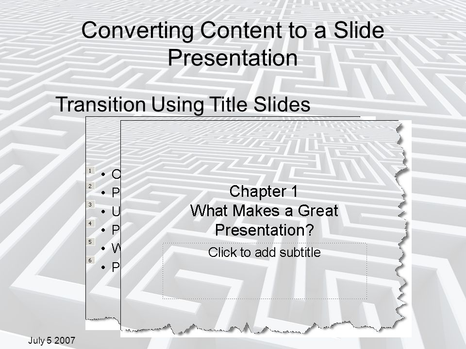 July 5 2007 Converting Content to a Slide Presentation Transition Using Title Slides