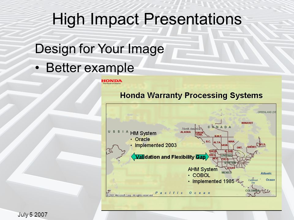 July 5 2007 Design for Your Image Better example High Impact Presentations