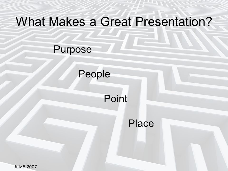 What Makes a Great Presentation Purpose People Point Place