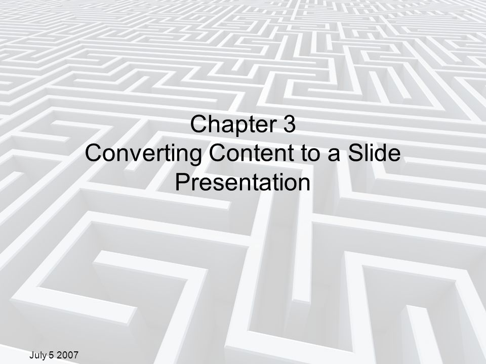 July 5 2007 Chapter 4 Three Keys to a Great Presentation