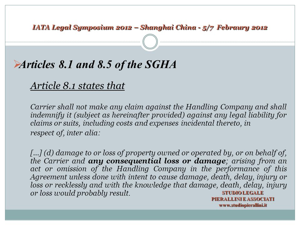 IATA Legal Symposium 2012 – Shanghai China - 5/7 Febraury 2012  Articles 8.1 and 8.5 of the SGHA Article 8.1 states that Carrier shall not make any c