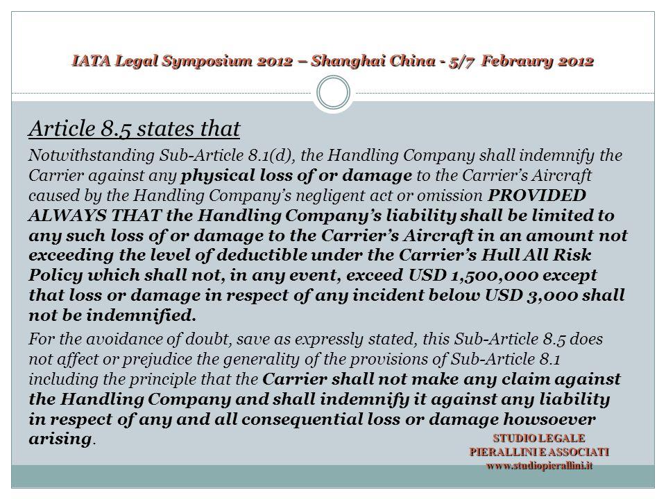 IATA Legal Symposium 2012 – Shanghai China - 5/7 Febraury 2012  The interpretation of articles 8.1(d) and art.