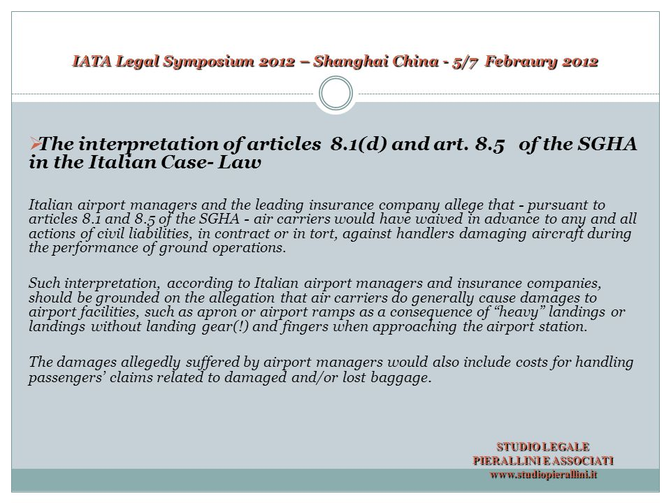 IATA Legal Symposium 2012 – Shanghai China - 5/7 Febraury 2012 As far as the matter above, two judgments have been recently issued: one by the Civil Court of Bari and the other by the Civil Court of Verona.