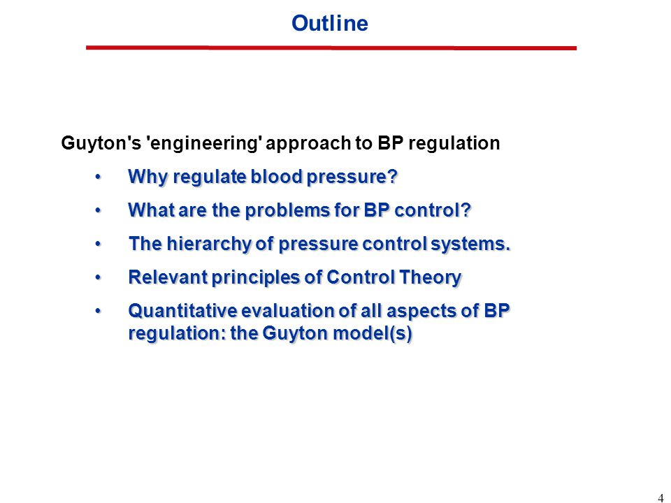 4 Outline Guyton s engineering approach to BP regulation Why regulate blood pressure Why regulate blood pressure.