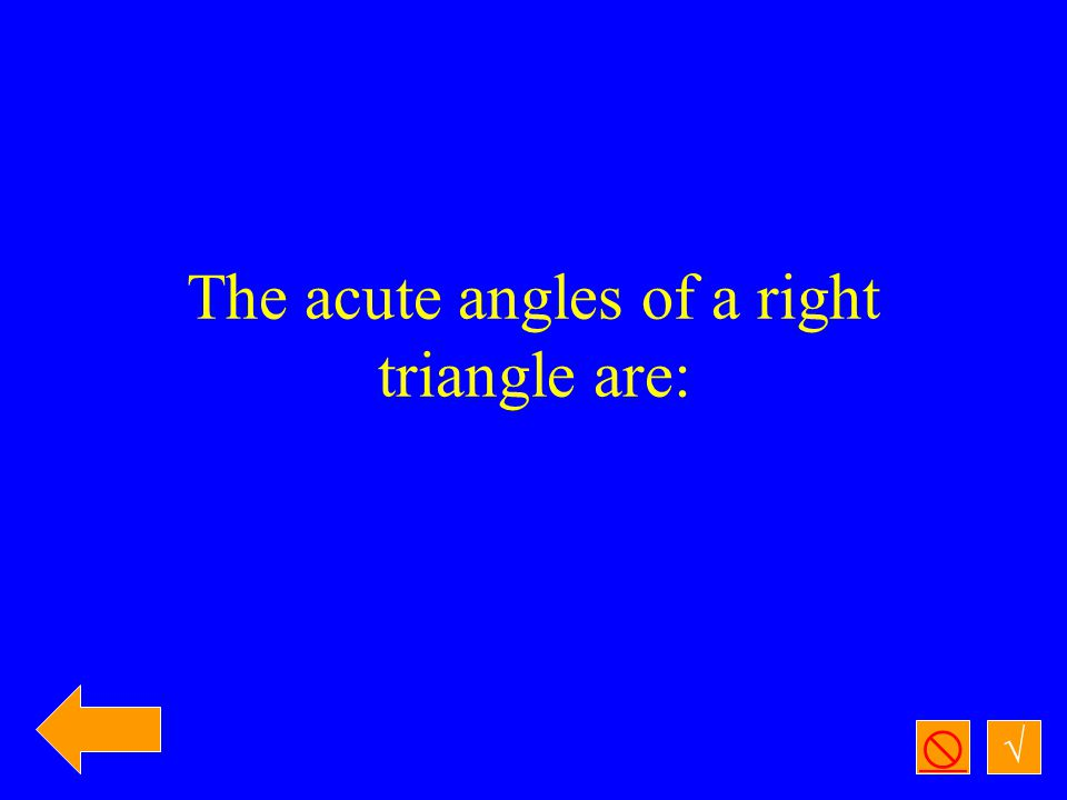 √  If two lines are perpendicular then the angles created at their intersection are:______
