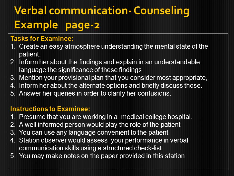 Tasks for Examinee: 1.Create an easy atmosphere understanding the mental state of the patient.