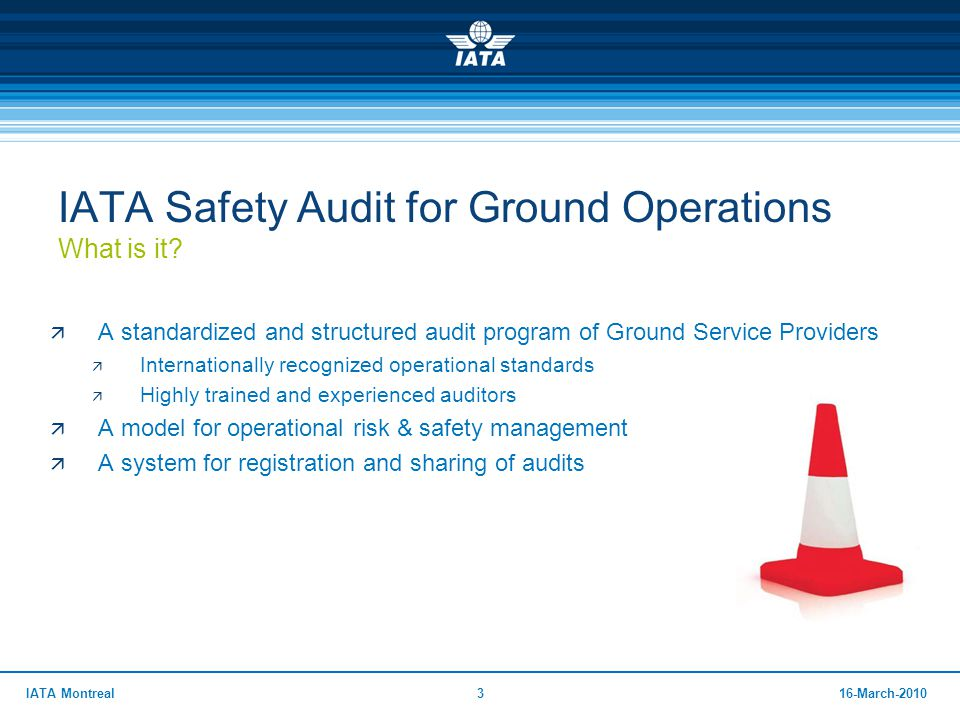 4416-March-2010IATA Montreal Audit Costs Station Audit  Auditing Airlines cover their own costs inherent to station audits (at airports), including auditors travel & accommodation.