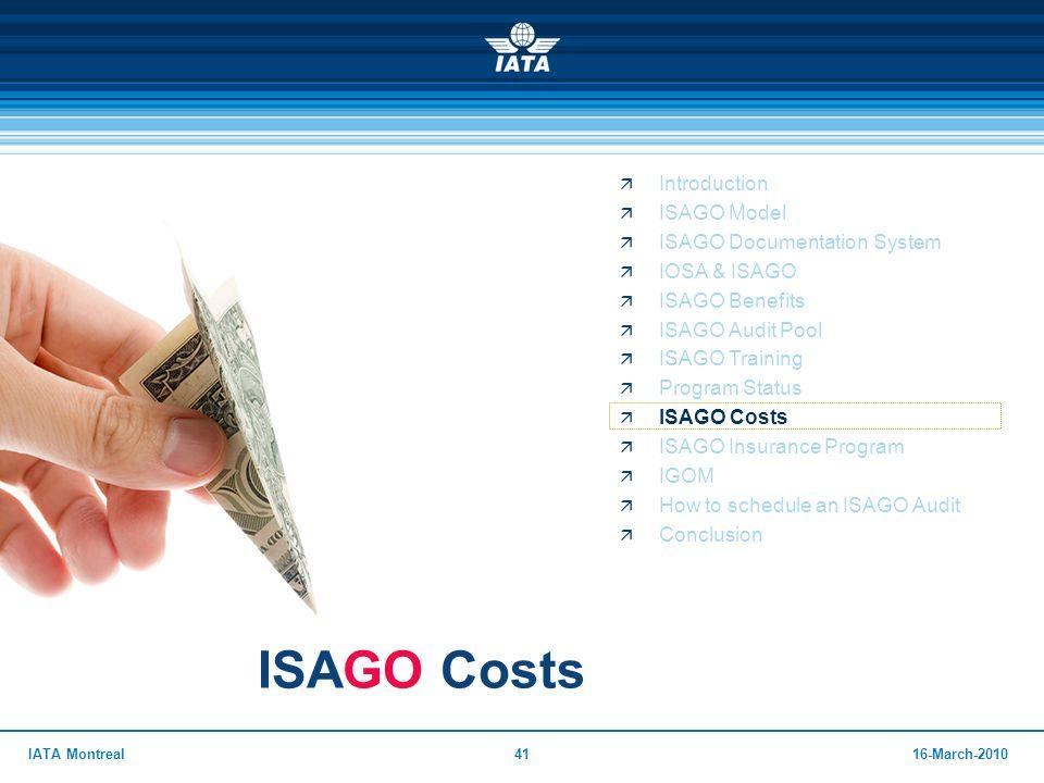 4116-March-2010IATA Montreal ISAGO Costs  Introduction  ISAGO Model  ISAGO Documentation System  IOSA & ISAGO  ISAGO Benefits  ISAGO Audit Pool