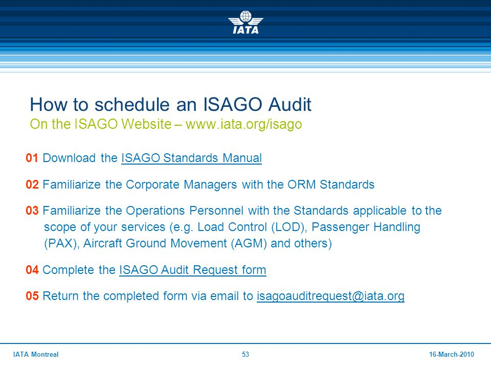 5316-March-2010IATA Montreal 01 Download the ISAGO Standards ManualISAGO Standards Manual 02 Familiarize the Corporate Managers with the ORM Standards