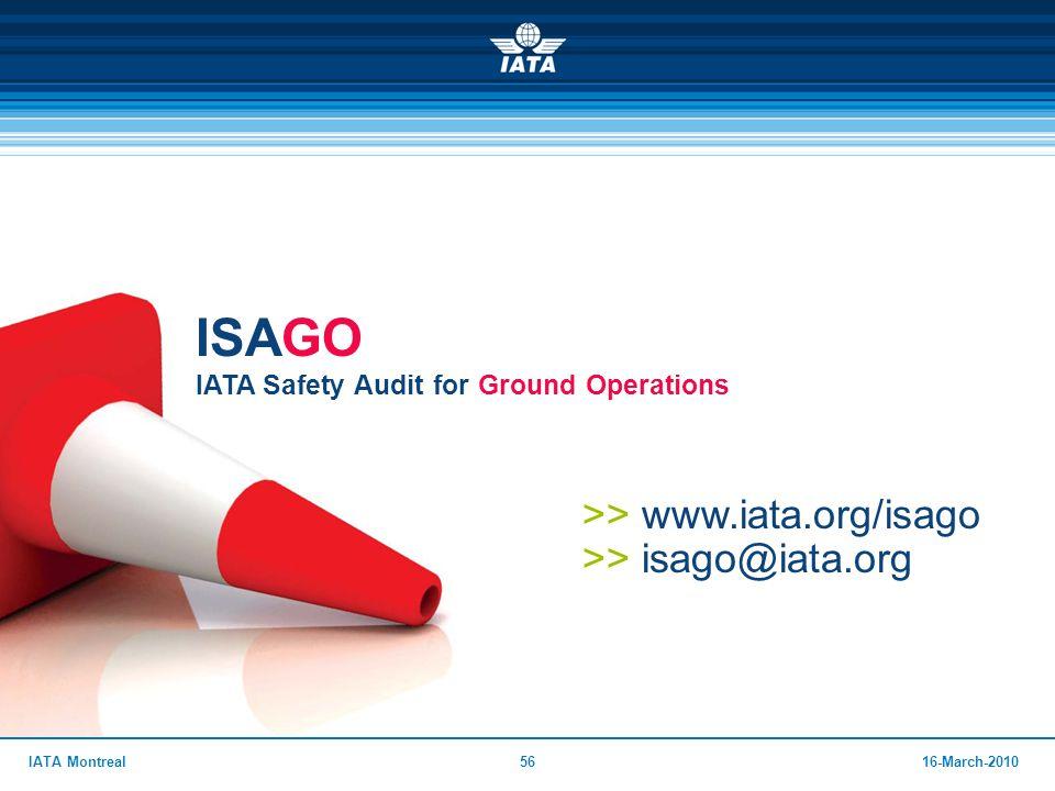 5616-March-2010IATA Montreal >> www.iata.org/isago >> isago@iata.org ISAGO IATA Safety Audit for Ground Operations