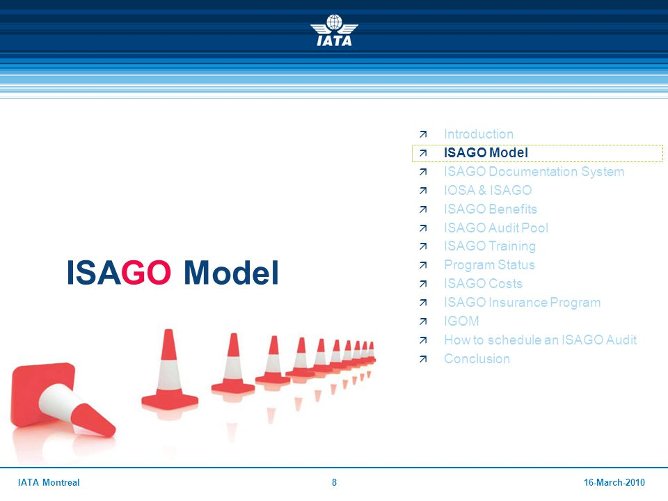 816-March-2010IATA Montreal ISAGO Model  Introduction  ISAGO Model  ISAGO Documentation System  IOSA & ISAGO  ISAGO Benefits  ISAGO Audit Pool 