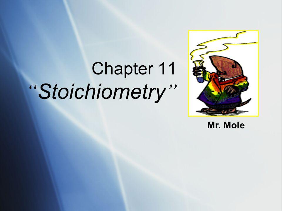 Chapter 11 Stoichiometry Mr. Mole