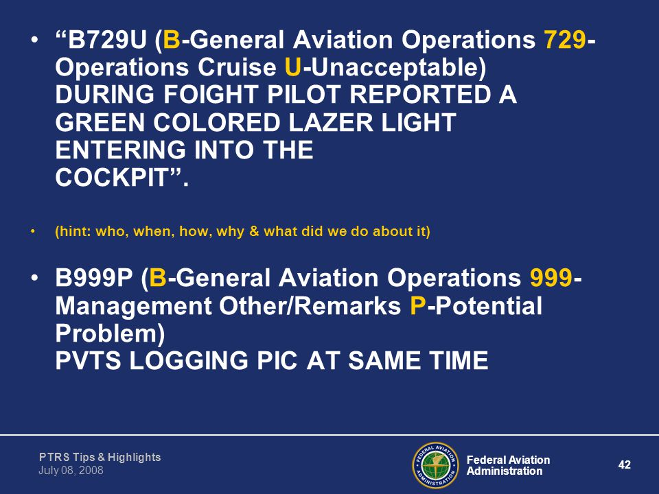 """Federal Aviation Administration 42 PTRS Tips & Highlights July 08, 2008 """"B729U (B-General Aviation Operations 729- Operations Cruise U-Unacceptable) D"""