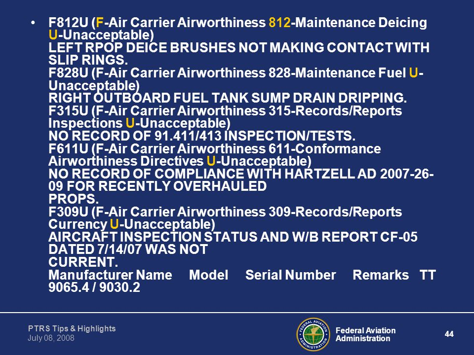 Federal Aviation Administration 44 PTRS Tips & Highlights July 08, 2008 F812U (F-Air Carrier Airworthiness 812-Maintenance Deicing U-Unacceptable) LEF