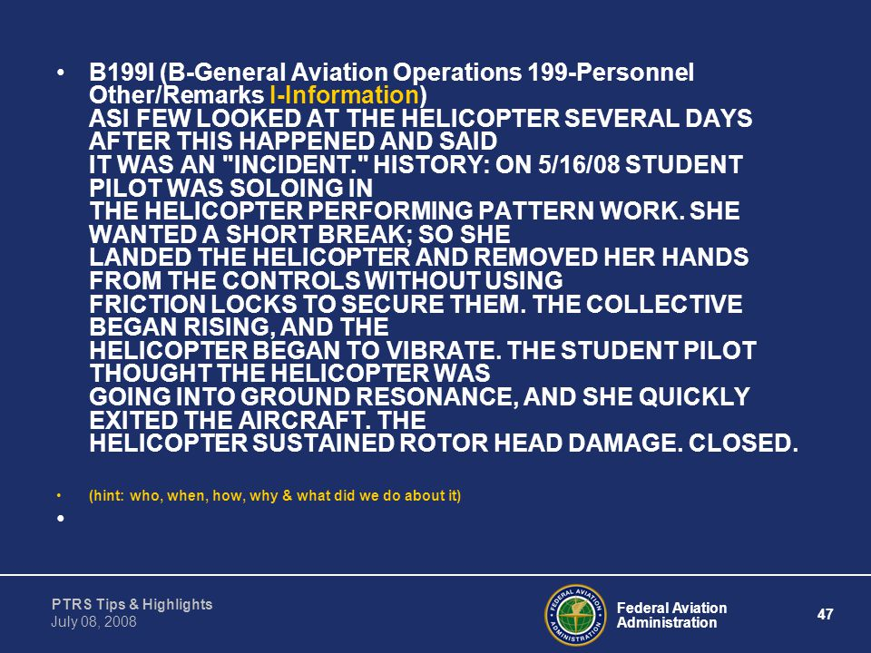 Federal Aviation Administration 47 PTRS Tips & Highlights July 08, 2008 B199I (B-General Aviation Operations 199-Personnel Other/Remarks I-Information
