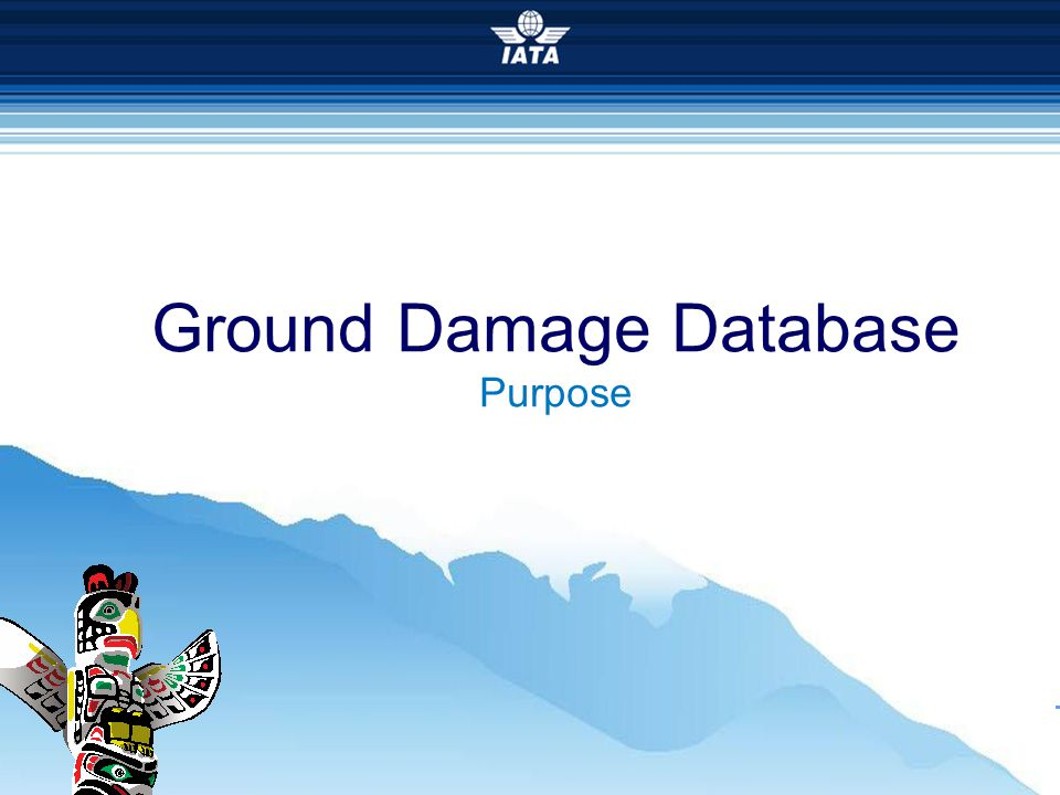 26 th IGHC Conference Ground Damage Database Purpose