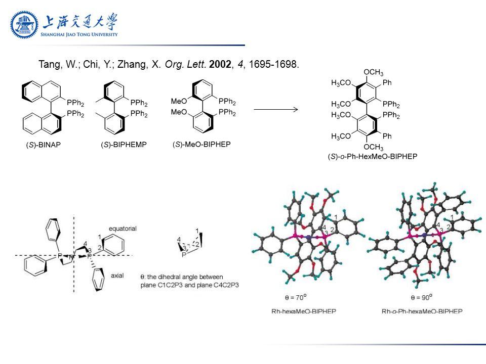 Tang, W.; Chi, Y.; Zhang, X. Org. Lett. 2002, 4, 1695-1698.