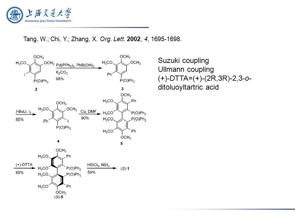 Suzuki coupling Ullmann coupling (+)-DTTA=(+)-(2R,3R)-2,3-o- ditoluoyltartric acid