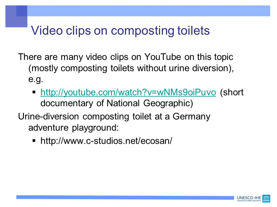 Video clips on composting toilets There are many video clips on YouTube on this topic (mostly composting toilets without urine diversion), e.g.