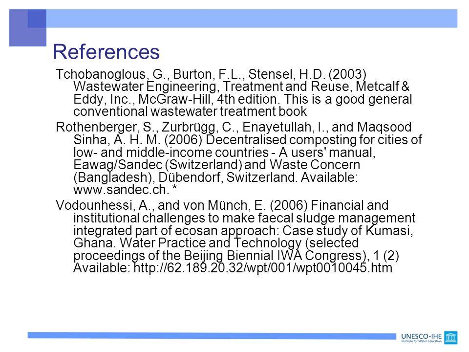 References Tchobanoglous, G., Burton, F.L., Stensel, H.D.