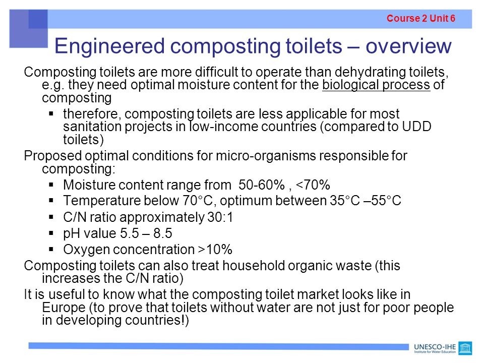Engineered composting toilets – overview Composting toilets are more difficult to operate than dehydrating toilets, e.g.