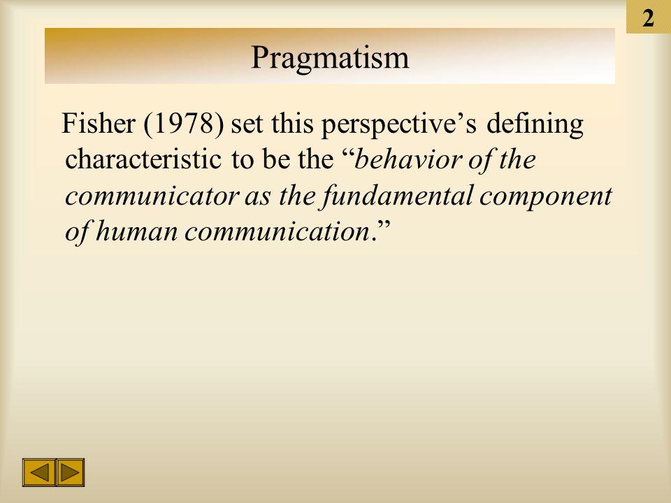 1 Pragmatism Introduction to Communication Research School of Communication Studies James Madison University Dr.