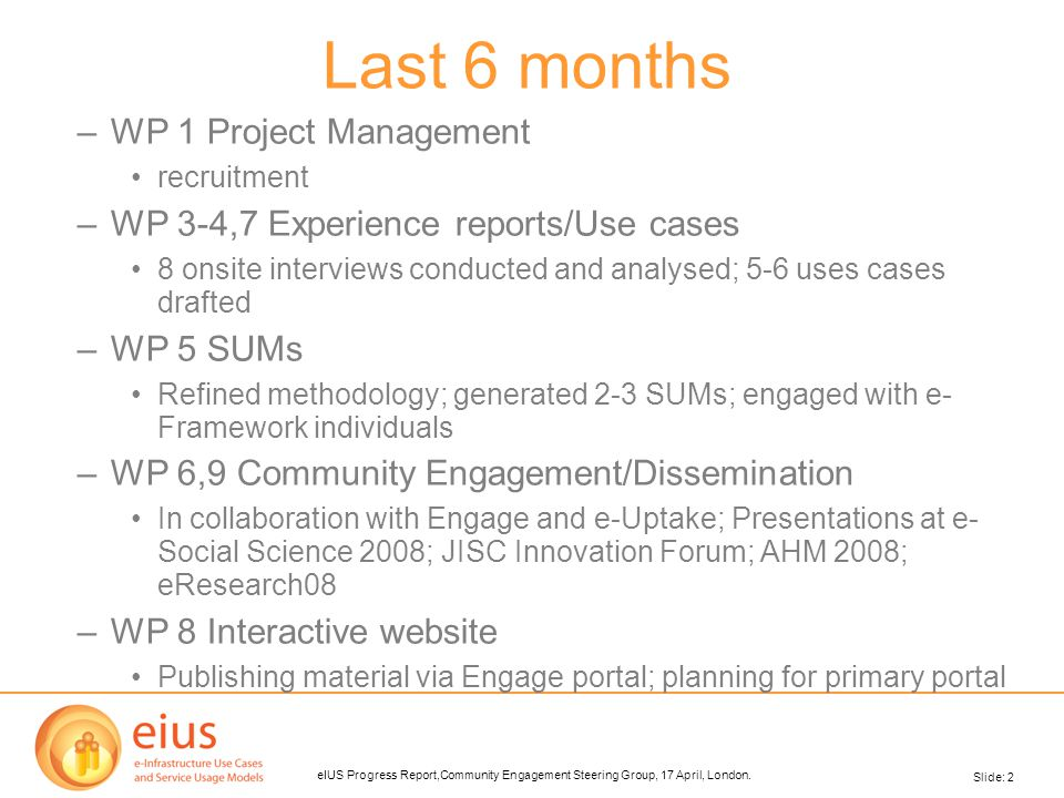 Slide: 2 eIUS Progress Report,Community Engagement Steering Group, 17 April, London.