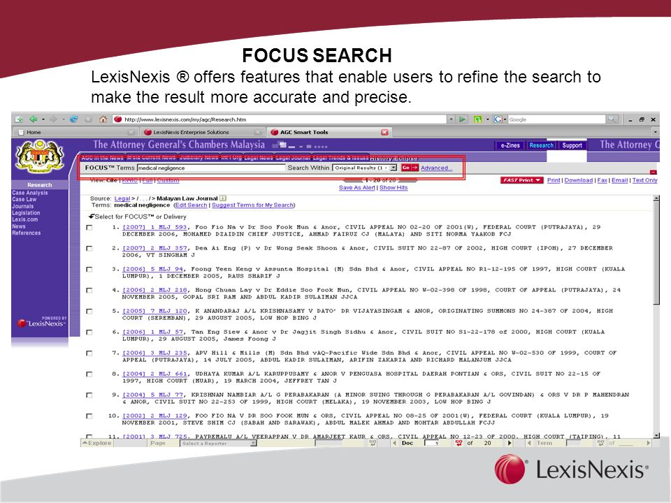 Together, We Can FOCUS SEARCH LexisNexis ® offers features that enable users to refine the search to make the result more accurate and precise.