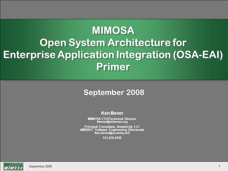 September 2008 32 MIMOSA's Two Open Standards Tightly Coupled Systems Loosely Coupled Systems INFORMATION SYSTEMS MIMOSA OSA-EAI Information Architecture Standard EMBEDDED SYSTEMS MIMOSA OSA-CBM Processing Architecture Standard At Platform Diagnostics Portable Diagnostic Tools Maintenance Logistics EAM, CMMS Copyright 2007 MIMOSA