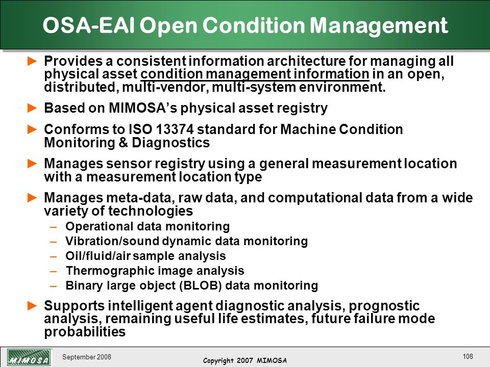 September 2008 108 ►Provides a consistent information architecture for managing all physical asset condition management information in an open, distri