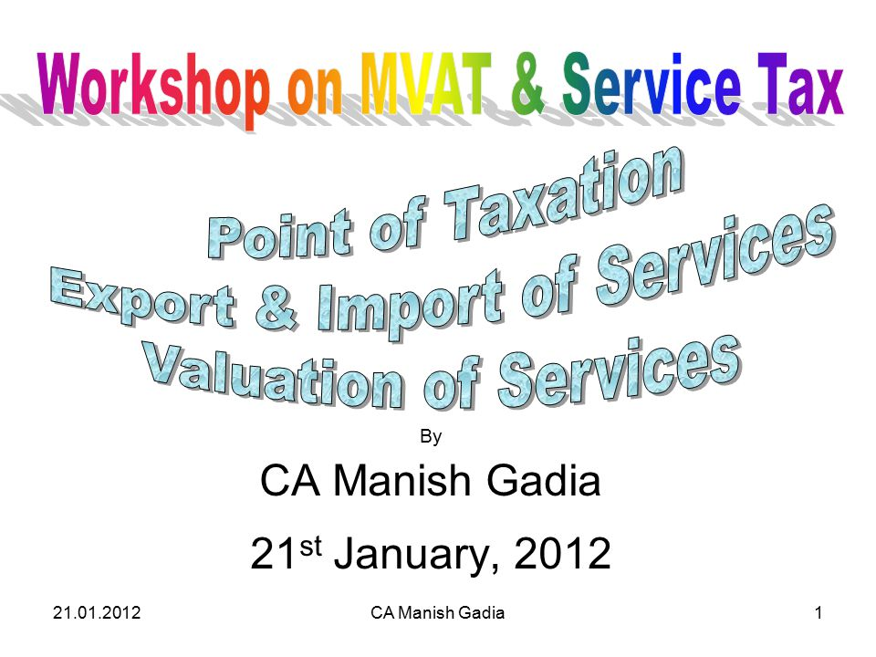 21.01.2012CA Manish Gadia42 19-3-2011CA Manish Gadia42 Payment of Service tax under Import of Service Rules would be eligible for credit under Cenvat Credit Rule.