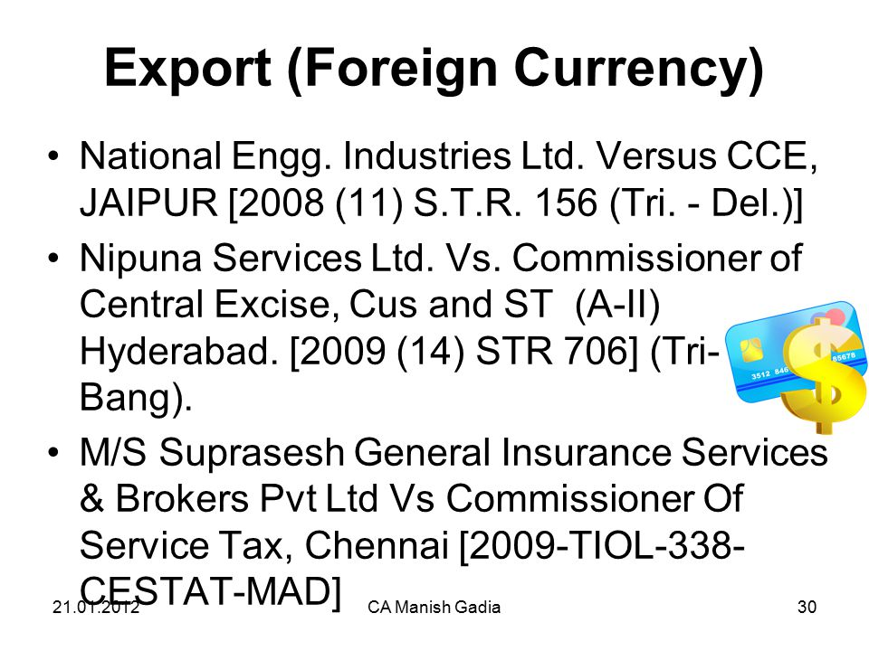 21.01.2012CA Manish Gadia30 Export (Foreign Currency) National Engg.