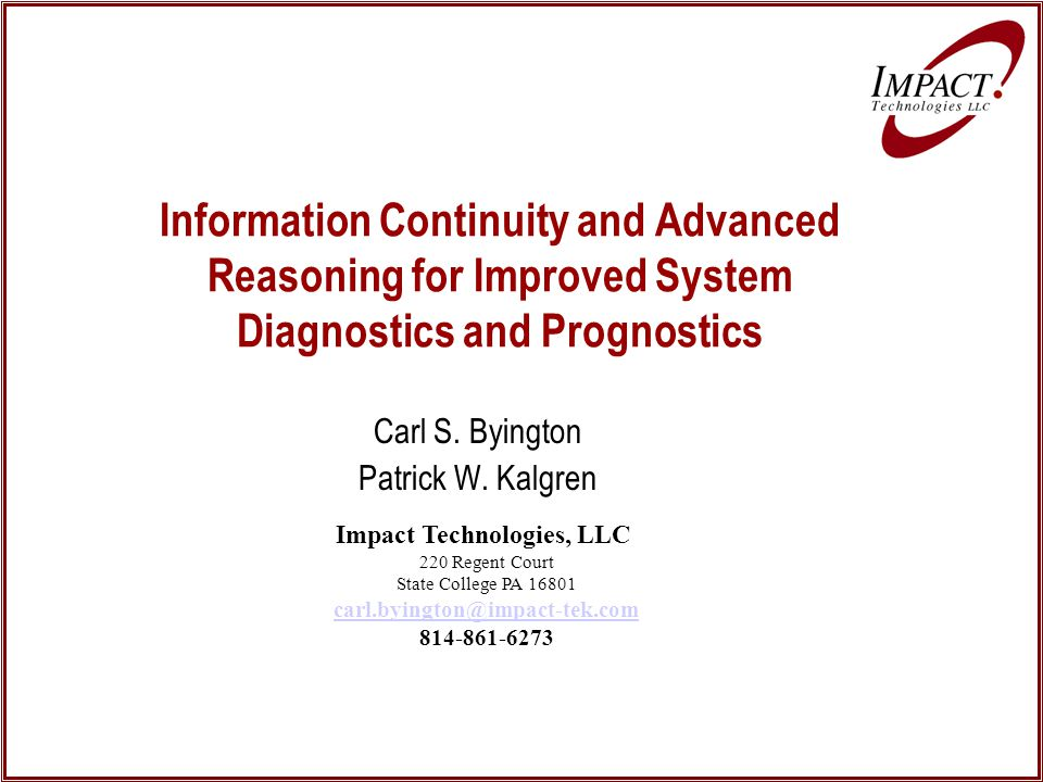 Information Continuity and Advanced Reasoning for Improved System Diagnostics and Prognostics Carl S.